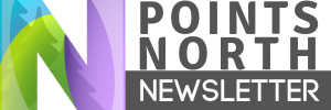 Click to view past issues of the Points North Newsletter