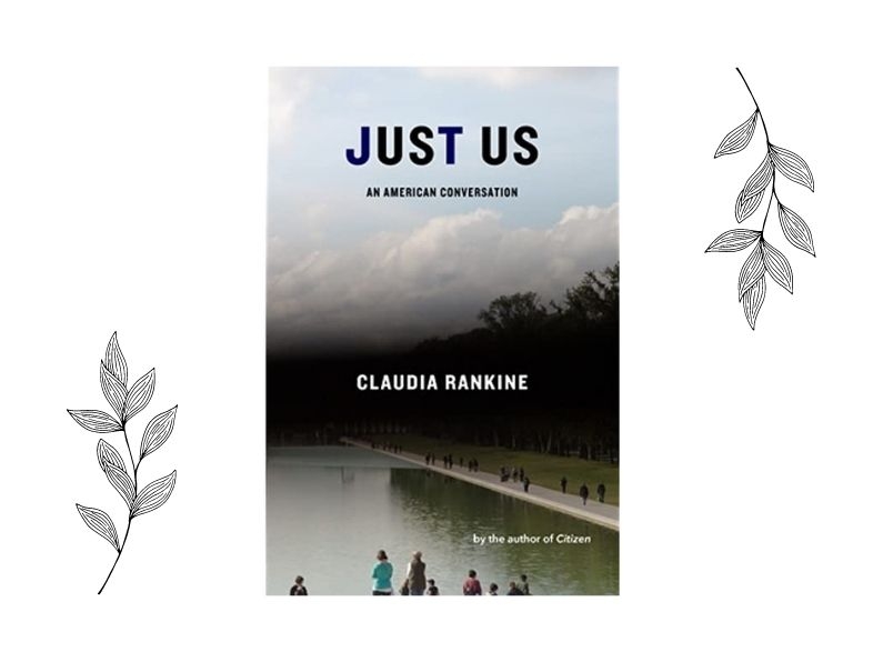 Anti-Racist Work Group Read: Just Us: An American Conversation