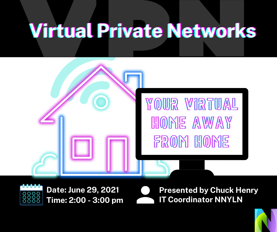 June 29th: Virtual Private Networks: Your Virtual Home Away from Home